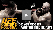 Did you miss UFC 102 Couture vs Nogueira?
