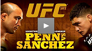 Watch the preview to UFC® 107: Penn vs. Sanchez right here!