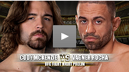 Two young and developing lightweights meet in this fight as Vagner Rocha takes on Cody McKenzie.  McKenzie is a TUF 12 vet and is notoriously known as a guillotine specialist, something Rocha will definitely be weary of.