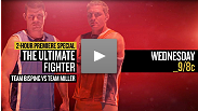 Watch the premiere episode of The Ultimate Fighter: Team Bisping vs Team Miller Tonight on SPIKE TV at 9PM PT/ET