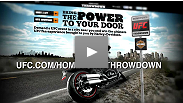 Harley-Davidson and the UFC are giving you the chance to bring the UFC to a city near you.  Submit a city and enter the sweepstakes at www.ufc.com/hometownthrowdown for a chance to win the ultimate UFC fan experience and a custom Harley® motorcycle.