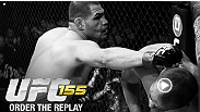 Relive every punch, kick, takedown, and exciting moment from UFC 155 - Order the replay now!