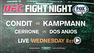 The UFC returns to FOX Sports 1 for another exciting Fight Night as Carlos Condit takes on Martin Kampmann and Donald Cerrone battles Rafael dos Anjos.