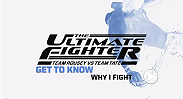 Get to know the TUF 18 Contestants as they explain why they fight.
