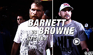 Josh Barnett and Travis Browne are both riding two fight winning streaks and coming off impressive first-round knockouts of top-10 opponents. Both hope to continue recent success when they meet in the Octagon at UFC 168.