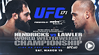 "On Saturday, March 15th in Dallas, a new 170-pound champion will be crowned when Johny ""Bigg Rigg"" Hendricks battles ""Ruthless"" Robbie Lawler for the vacant title."