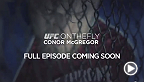 Go behind-the-scenes with Conor McGregor as he prepares for his battle with Diego Brandao at Fight Night Dublin on July 19th.