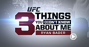 No. 8-ranked light heavyweight Ryan Bader gives fans a special glimpse into his life outside of the Octagon in this edition of 3 Things. Bader faces Ovince Saint Preux at Fight Night Bangor.
