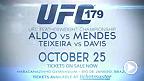 Le champion poids plume Jose Aldo affrontera Chad Mendes en combat revanche pour la ceinture à l'UFC 179. Aussi à l'affiche, une confrontation chez les poids mi-lourds entre Glover Teixeira et Phil Davis. Des billets sont toujours disponibles.