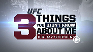 Get to know Ultimate Fighter Finale co-main event fighter Jeremy Stephens. Find out what his preferred mode of transportation, what he does in his spare time, and how he turned negative surroundings to a positive outcome.
