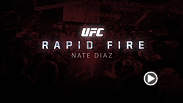 "The always-entertaining Nate Diaz played ""Rapid Fire"" with UFC Correspondent Megan Olivi, answering her questions with the first thing to come to mind. Some questions include favorite food, hobby, training regimen, and much more."