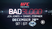 Bad Blood: Jon Jones vs. Daniel Cormier documents the history of hatred that produced combat sports' most intense feud: Jon Jones vs. Daniel Cormier. The 30-minute special will air Dec. 28 on FS1 at 9pm/6pm ETPT.