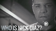 Hear from Nick Diaz and those closest to him as they describe the person he is, where he comes from and what drives him. Diaz faces Anderson Silva in the main event of UFC 183.