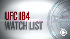 UFC 184: Watch List