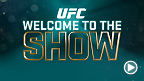 The UFC will unveil its second season of action-packed live events. Twenty top UFC fighters will join UFC President Dana White for the Welcome to the Show launch event on  Sunday, March 1 at 6am AEDT.