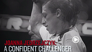Women's strawweight top contender Joanna Jedrzejczyk explains the confidence she has in herself, her clock, and her vision about her upcoming fight. Watch Jedrzajczyk battle Carla Esparza in the co-main event at UFC 185 in Dallas.