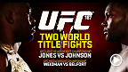 Live from the MGM Grand in Las Vegas, UFC 187 offers two title fights in one night - light heavyweight champ Jon Jones looks to defend his title against Anthony Johnson, and middleweight champ Chris Weidman takes on Vitor Belfort.