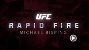 UFC correspondent Megan Olivi fires off a bunch of questions at middleweight Michael Bisping in this edition of Rapid Fire. Bisping faces CB Dollaway at UFC 186.