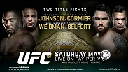 "Light heavyweights Anthony ""Rumble"" Johnson and Daniel ""DC"" Cormier will battle inside the Octagon to see who will be the new champ, and middleweight champ Chris Weidman looks to defend his belt against top contender Vitor Belfort at UFC 187 in Las Vegas."