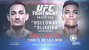 "Featherweight hopefuls Max ""Blessed"" Holloway and Charles ""Do Bronx"" Oliveira headline in the main event at UFC Fight Night in Saskatoon, Canada. Tickets are on sale now!"