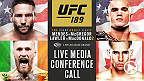 In advance of UFC®189: McGREGOR vs. MENDES, Saturday, July 11 at MGM Grand Garden Arena in Las Vegas, UFC will host a media conference call with the main and co-main event stars on Wednesday, July 1 at 2:00 p.m. PT/5:00 p.m. ET.