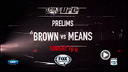 Before the highly anticipated interim featherweight title fight at UFC 189, welterweights Matt Brown and Tim Means go at it inside the Octagon during prelims tonight on FOX Sports 1. Then watch The Ultimate Fighter Finale live on FOX Sports 1 tomorrow.