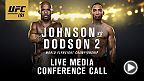 Listen to the media call with the main and co-main event headliners of UFC 191: Johnson vs. Dodson 2 live on Thursday, August 27 at 5pm/2pm ETPT.
