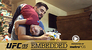 On Episode 3 of UFC 195 Embedded, Robbie Lawler and Carlos Condit pack and head to the airport for their upcoming main event title fight. Joe Duffy and Dustin Poirier settle into Sin City for their rescheduled UFC Fight Pass prelim bout.