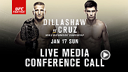 Listen to the media call with the main and co-main event headliners of UFC Fight Night: Dillashw vs. Cruz live on Friday, January 8 at 9pm GMT.