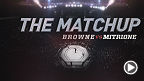 Fight Night Boston: The Matchup - Browne vs Mitrione