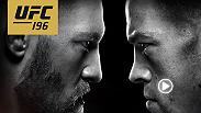Conor McGregor and Nate Diaz  will square off at welterweight in the main event at UFC 196. Women's bantamweight champ Holly Holm defends her belt against Miesha Tate in the co-main. Don't miss the action on Mar. 5 live on Pay-Per-View from Las Vegas.
