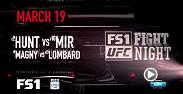 It's a matchup of power vs. skill as Mark Hunt and Frank Mir square off at Fight Night Brisbane and welterweights Hector Lombard and Neil Magny duel in the co-main event. Catch the main card on FS1 on March 19 starting at 10pm/7pm ETPT.