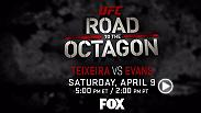 Six supremely talented mixed martial artists from around the world prepare body and mind for battle at UFC Fight Night on FOX in UFC Road to the Octagon: Teixeira vs Evans. Catch the premiere on April 9 at 5pm/2pm ETPT on FOX.