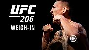 Watch the UFC 206 official weigh-in on Friday, Dec. 9 at 4pm/1pm ETPT live from the Air Canada Centre in Toronto Canada.
