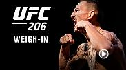 Watch the UFC 206 official weigh-in on Friday, Dec. 9 at 9pm GMT live from the Air Canada Centre in Toronto Canada.