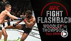 "At UFC 205 Tyron Woodley defended his title against Stephen ""Wonderboy"" Thompson. UFC Fight Flashback is an enhanced replay of their memorable bout, featuring never-before-seen footage and exclusive new sound captured from all corners."