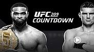UFC 209 Countdown goes inside the lives of four athletes on the brink of championship greatness. Tyron Woodley & Stephen Thompson fought to a thrilling five-round draw in November and must now dig deeper to find what it will take to win in their rematch.