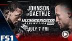 Michael Johnson and Justin Gaethje meet in the main event of The Ultimate Fighter Redemption Finale on July 7 live on FS1.