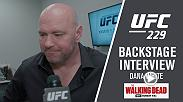 Watch Dana White discuss UFC 229: Khabib vs McGregor.