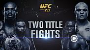 UFC 235 features two epic title fights between Jon Jones and Anthony Smith in the main event, and Tyron Woodley vs Kamaru Usman in the co-main event.