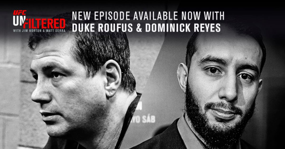 Unfiltered: Dominick Reyes and Duke Roufus