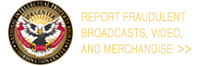Report Fraudulent Broadcasts, Video, and Merchandise