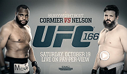 "This Saturday at UFC 166 Roy ""Big Country"" Nelson takes on unbeaten Daniel Cormier.  Watch the event live on Pay-Per-View at 10/7PM ET/PT"