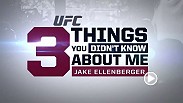 UFC welterweight Jake Ellenberger reveals three things fans may not know about him.