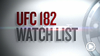 UFC 182: Watch List