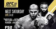 Nikita Krylov vs Ed Herman and Ross Pearson vs Jorge Masvidal headline the prelims for UFC 201. Don't miss the action beginning at 7pm ET on July 30 live on FS2.