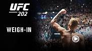 Watch the official weigh-in for UFC 202: Diaz vs McGregor 2, live on Friday, Aug. 19 at 7pm/4pm ETPT live from the Marquee Ballroom at MGM Grand in Las Vegas.