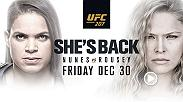 Ronda Rousey returns to the Octagon to take on champion Amanda Nunes at UFC 207 on Dec. 30.
