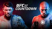 UFC 217 Countdown goes into the camps of the 6 stars competing in NYC on Nov. 4. UFC middleweight champion Michael Bisping prepares for a title defense against longtime welterweight king Georges St-Pierre, who is coming out of retirement after four years.